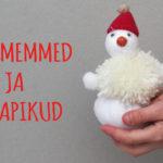 Mida meisterdada jõuludeks ehk päkapikk ja lumememm